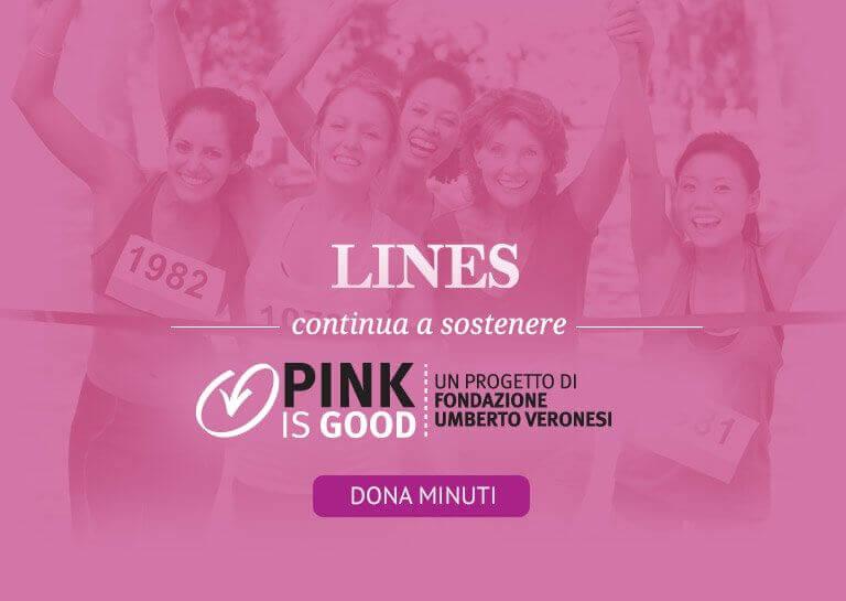 LINES e Fondazione Umberto Veronesi per il progetto Pink is Good, contro il tumore al seno
